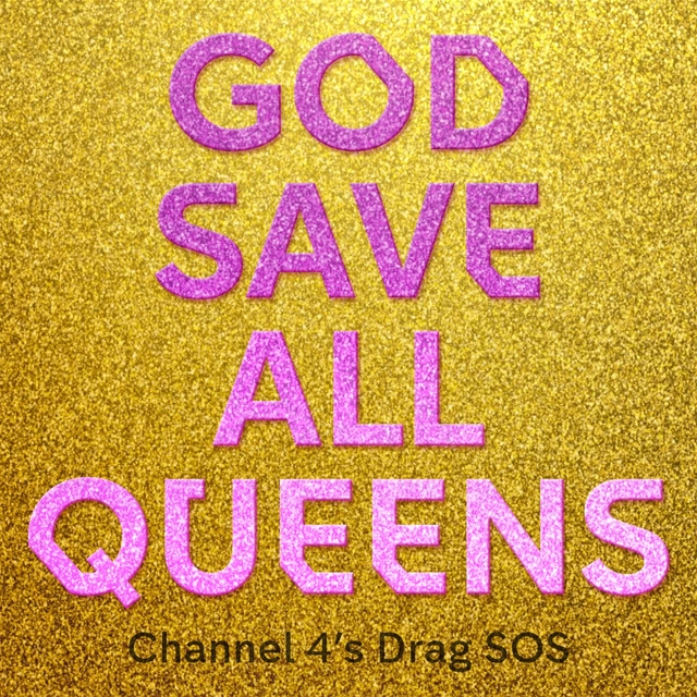 God Save All Queens