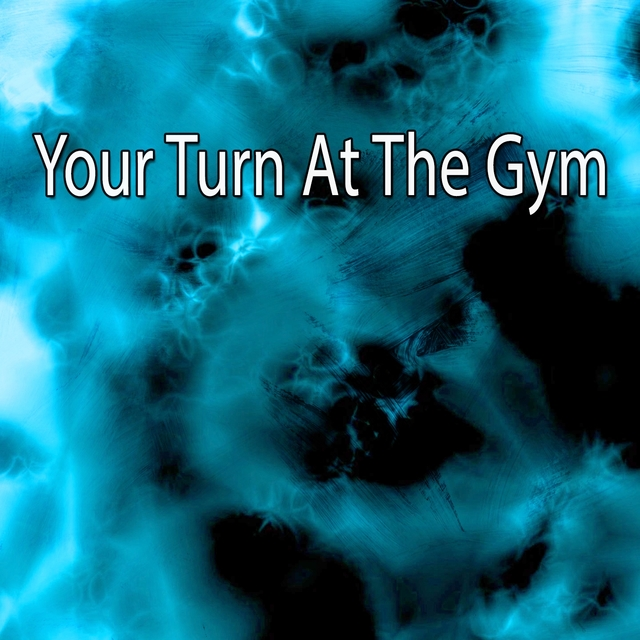 Your Turn at the Gym
