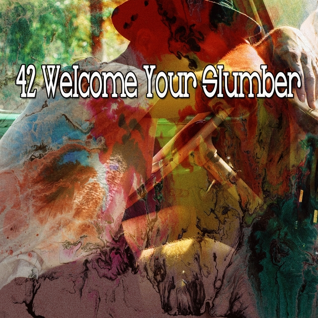42 Welcome Your Slumber