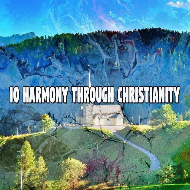 10 Harmony Through Christianity