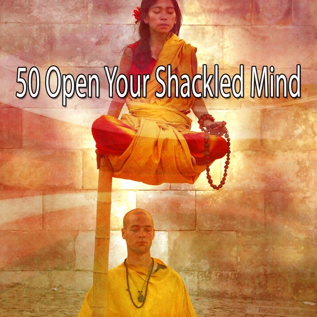50 Open Your Shackled Mind