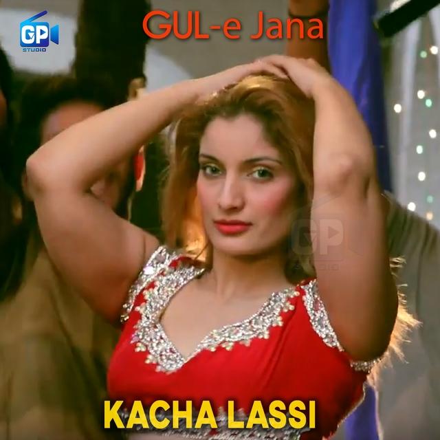Kacha Lassi Gul E Jana