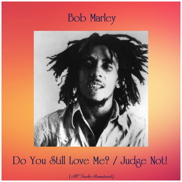 Do You Still Love Me? / Judge Not!