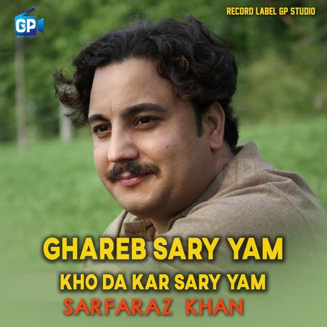 Ghareb Sary Yam Kho da Kar Sary Yam