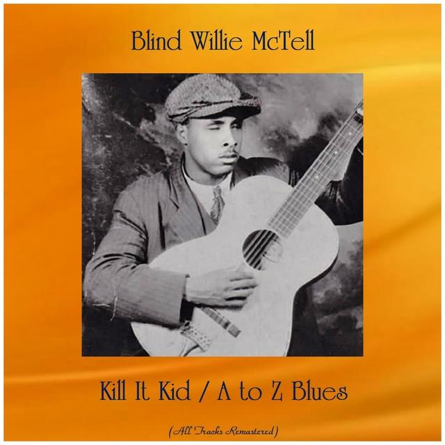Kill It Kid / A to Z Blues