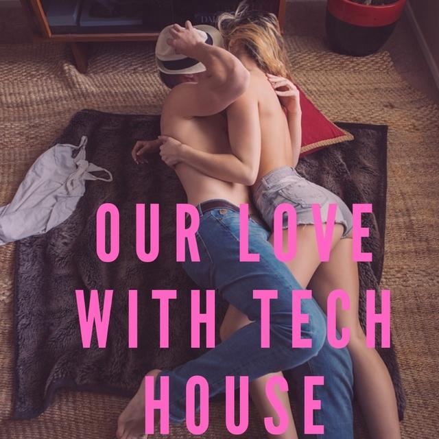 Couverture de OUR LOVE WITH TECH HOUSE