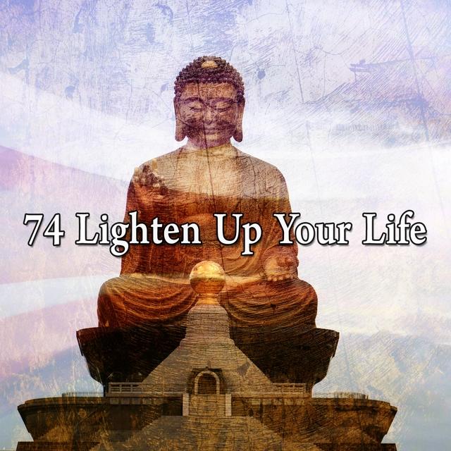 74 Lighten up Your Life