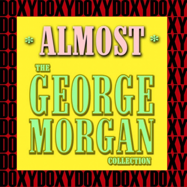 Almost, The George Morgan Collection (Remastered Version)