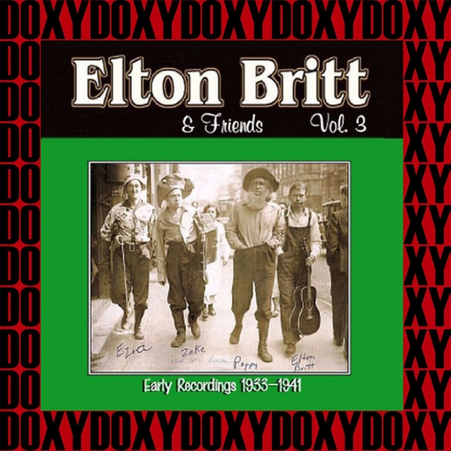 Elton Britt & Friends Vol. 3 Early Recordings, 1933-1941 (Remastered Version)