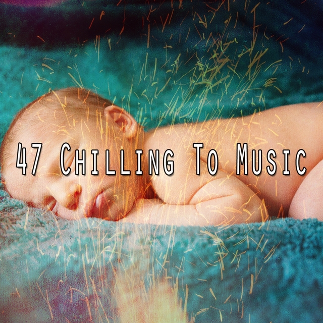 47 Chilling to Music
