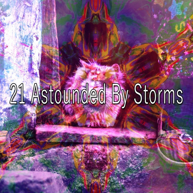 21 Astounded by Storms