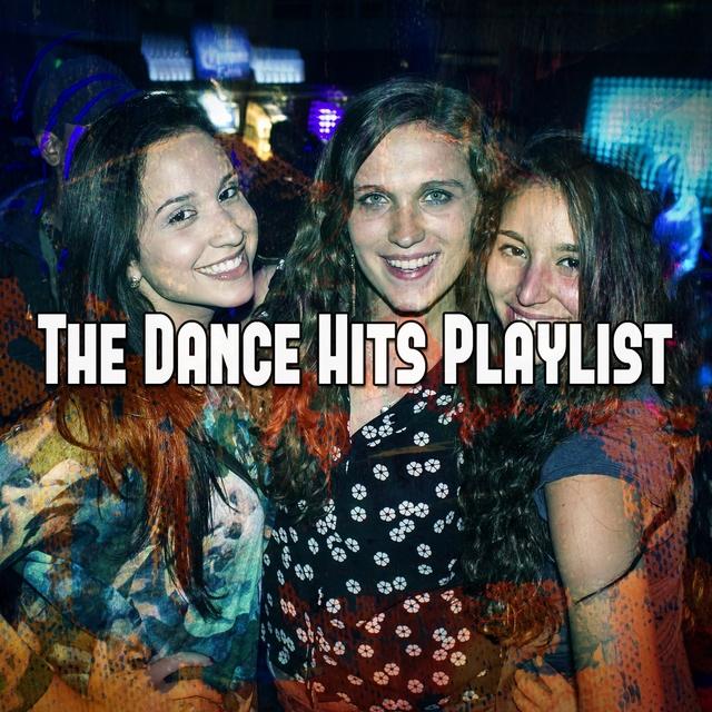 The Dance Hits Playlist