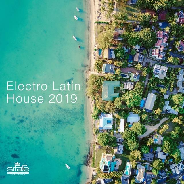 ELECTRO LATIN HOUSE 2019