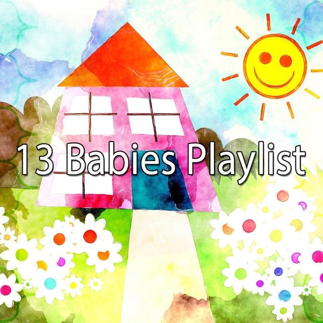 13 Babies Playlist