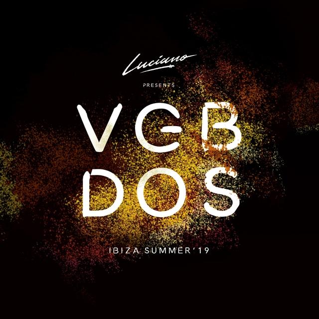 Couverture de Luciano & Cadenza Presents VGBDOS, Ibiza Summer'19