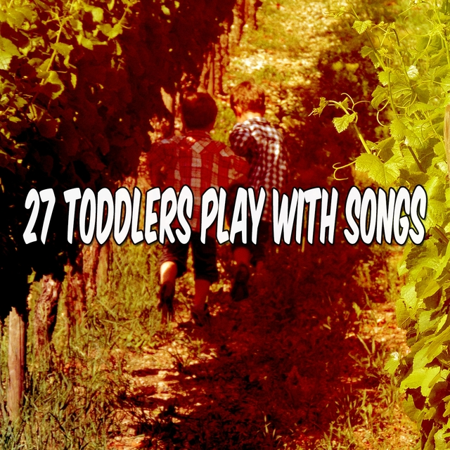 27 Toddlers Play with Songs