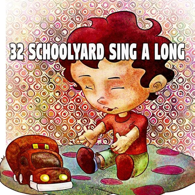 32 Schoolyard Sing a Long
