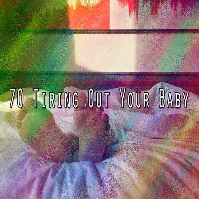 70 Tiring out Your Baby