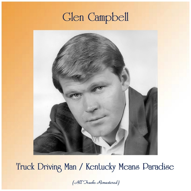 Truck Driving Man / Kentucky Means Paradise