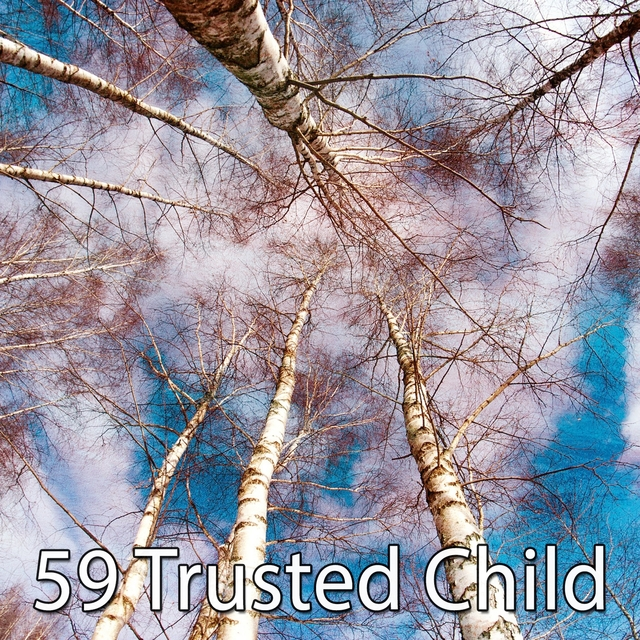 59 Trusted Child