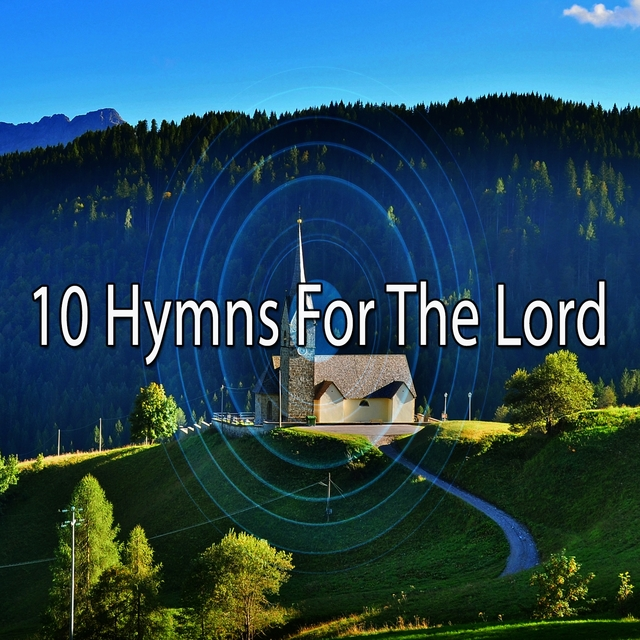 10 Hymns for the Lord