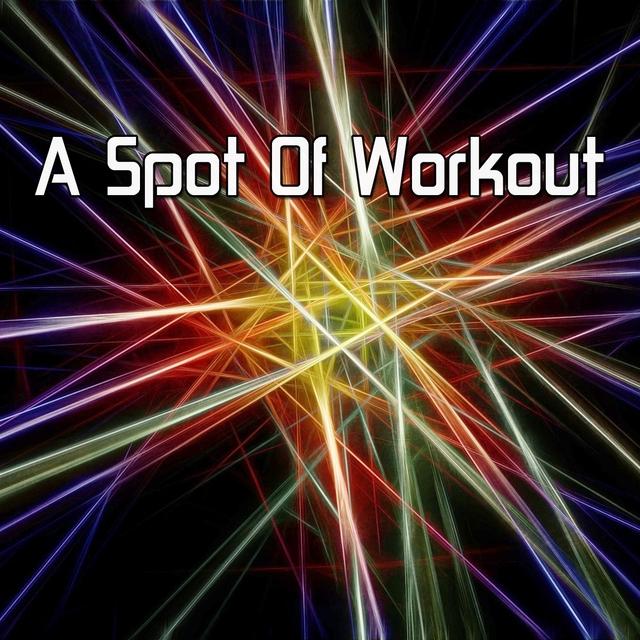 A Spot of Workout