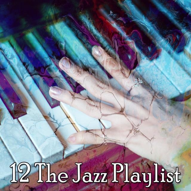 12 The Jazz Playlist