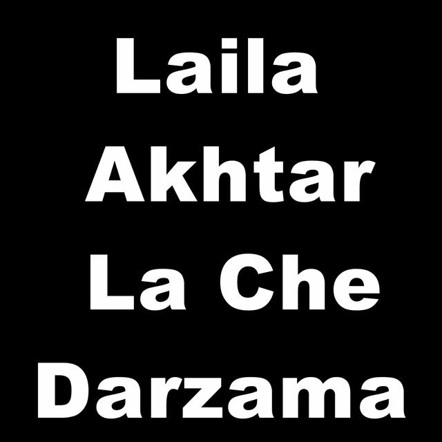 Laila Akhtar La Che Darzama
