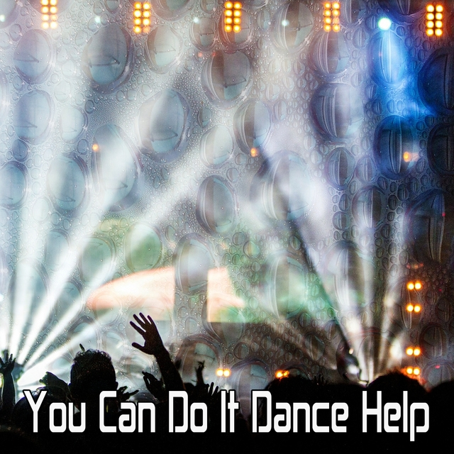 You Can Do It Dance Help