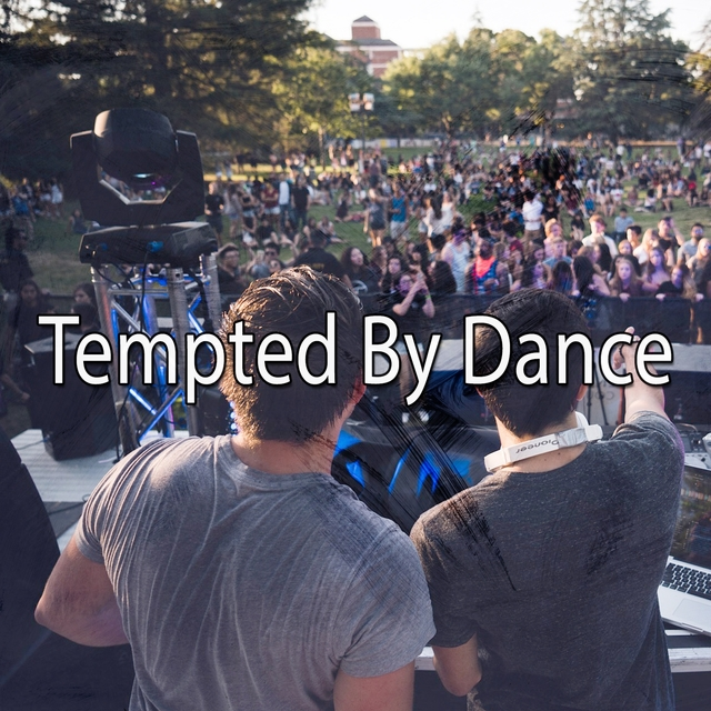 Tempted by Dance