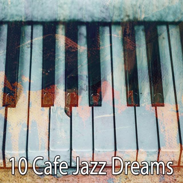 10 Cafe Jazz Dreams