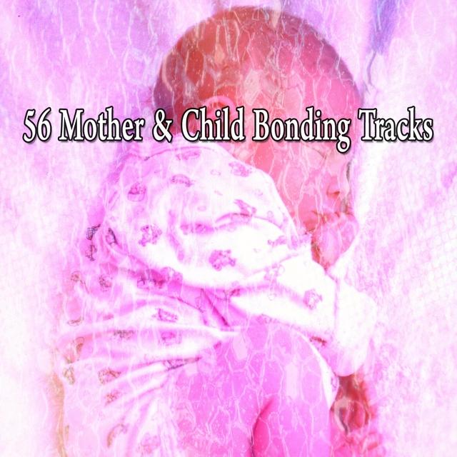 56 Mother & Child Bonding Tracks