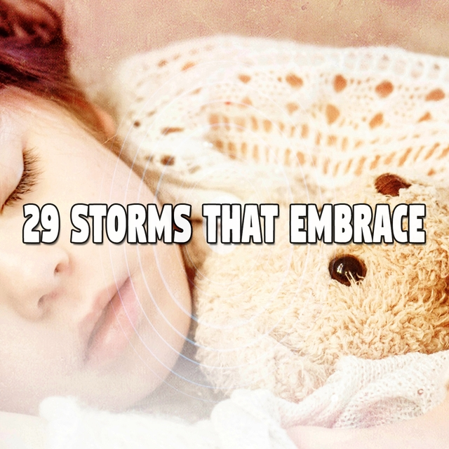 29 Storms That Embrace