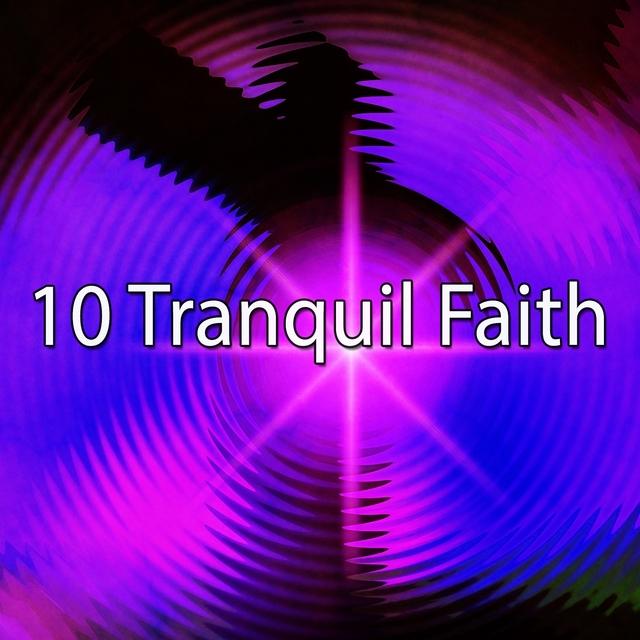 10 Tranquil Faith