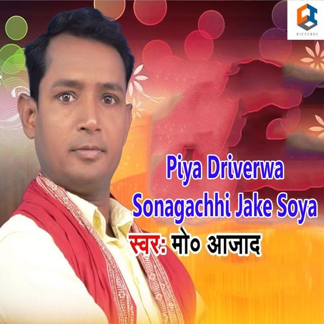 Piya Driverwa Sonagachhi Jake Soya