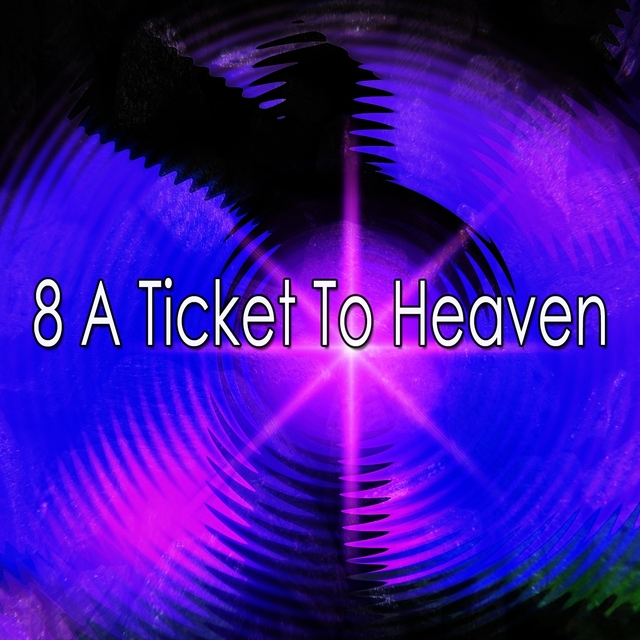 8 A Ticket to Heaven