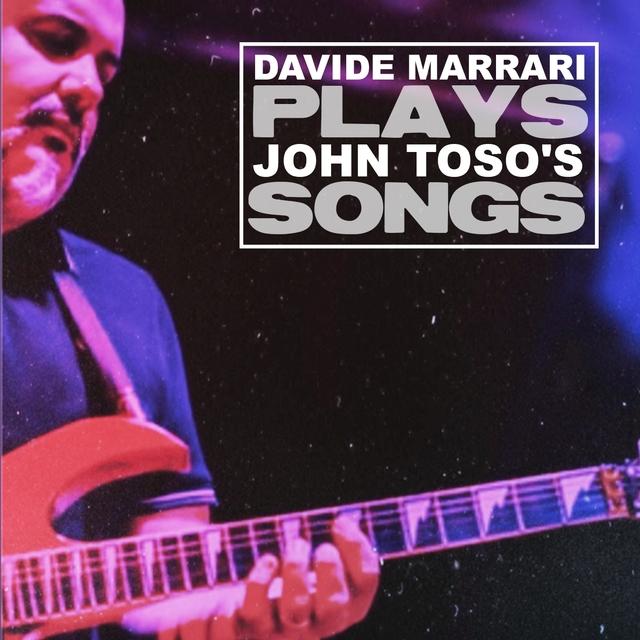 Davide Marrari Plays John Toso's Songs