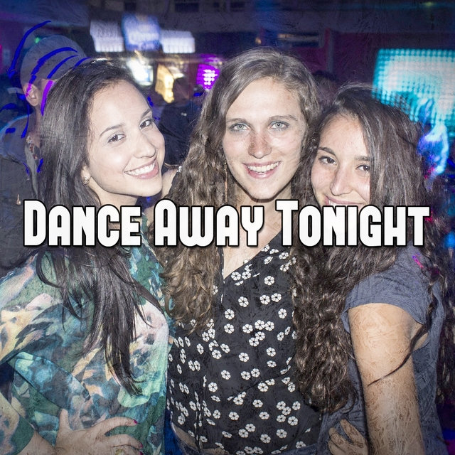 Dance Away Tonight
