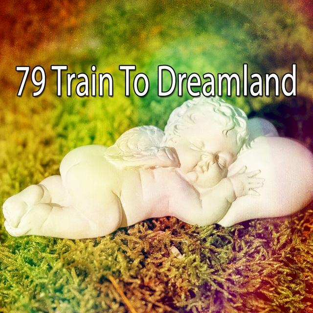 79 Train to Dreamland