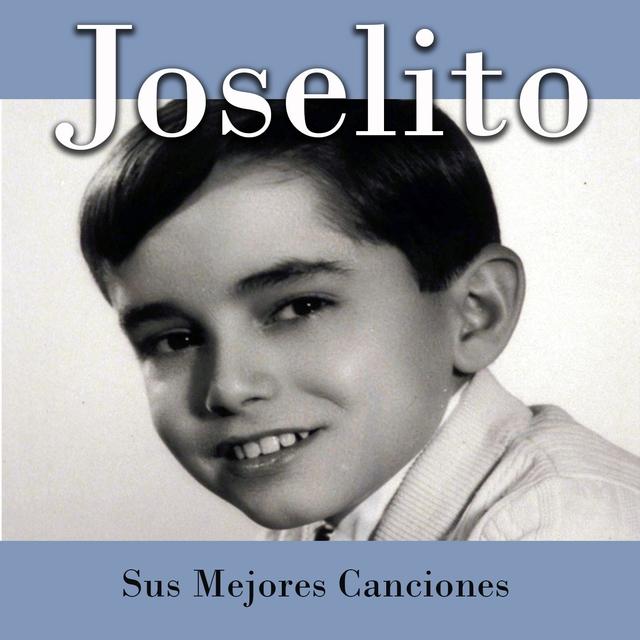 Joselito - Sus Mejores Canciones