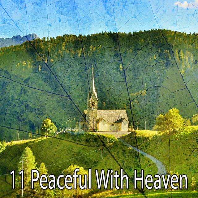 11 Peaceful with Heaven