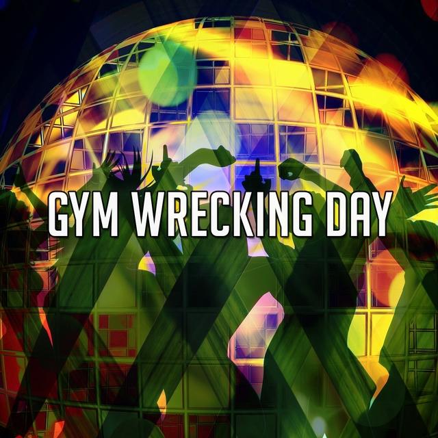 Gym Wrecking Day