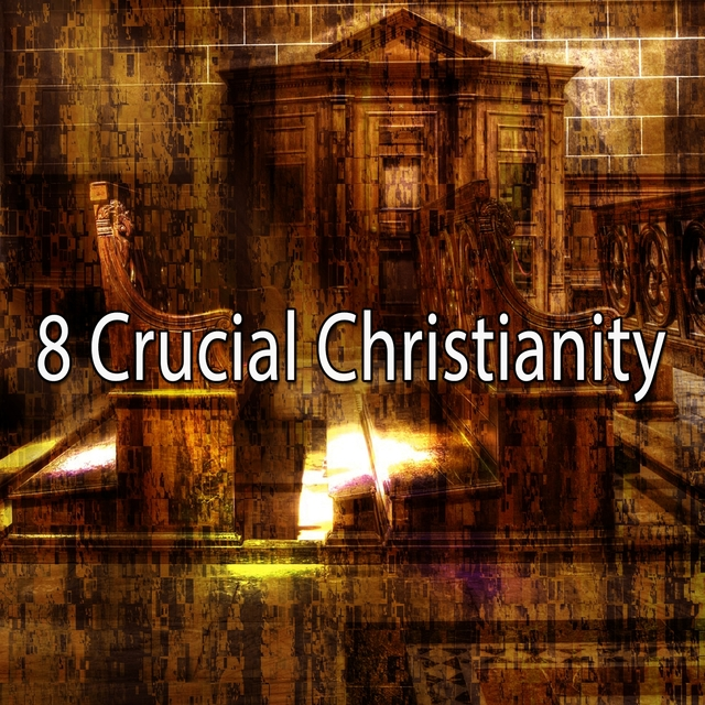 8 Crucial Christianity