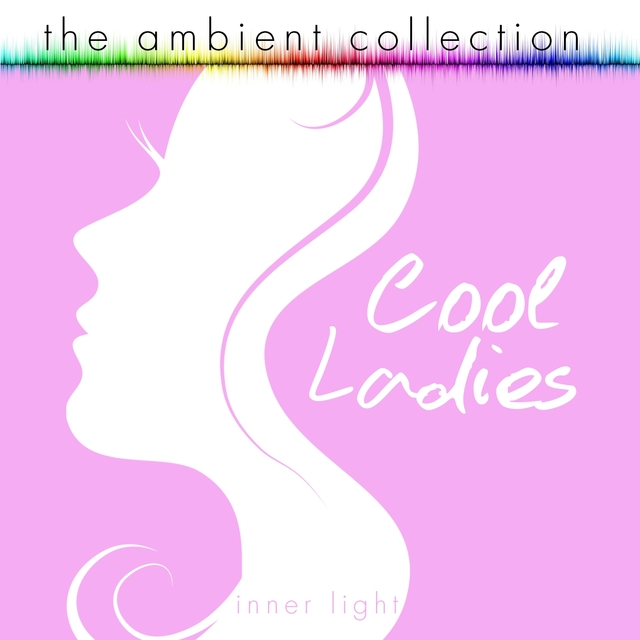 The Ambient Collection - Cool Ladies
