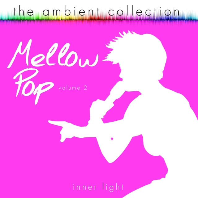 The Ambient Collection - Mellow Pop, Vol. 2