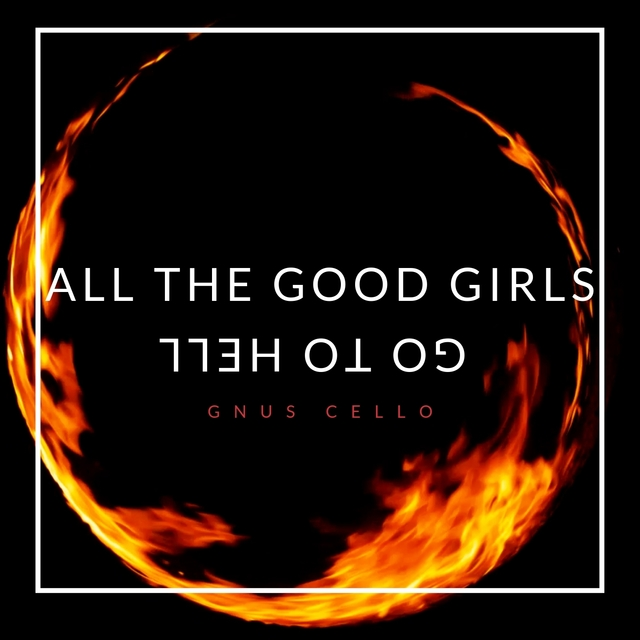 All the Good Girls Go to Hell