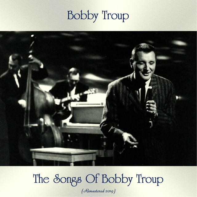 The Songs Of Bobby Troup