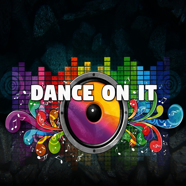 Dance on It
