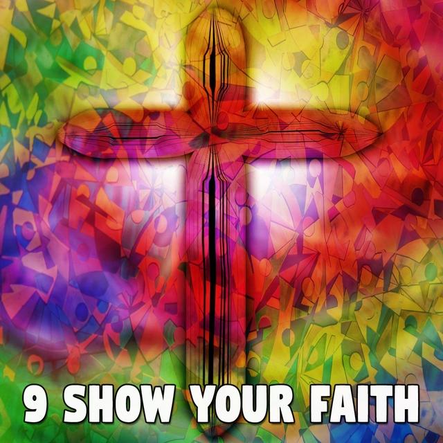 9 Show Your Faith