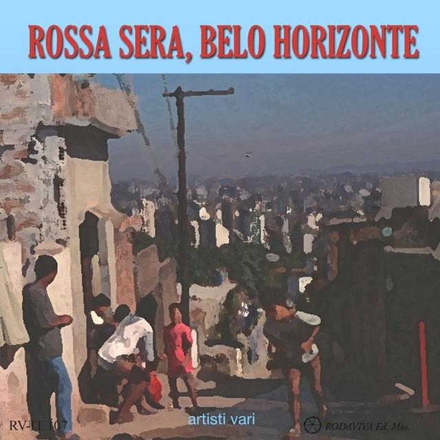 Rossa Sera, Belo Horizonte